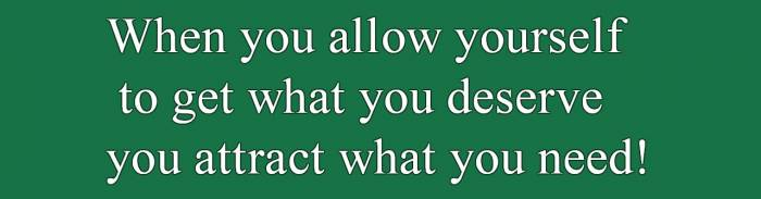 Attract what you deserve quote